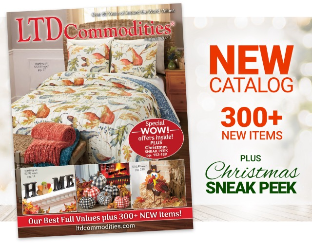 Our NEW Catalog. Harvest Of Values PLUS Christmas Sneak Peek 300+ New Items! Shop NEW Catalog.