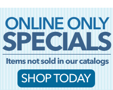 Online Only Specials. New items added weekly! Shop Today >