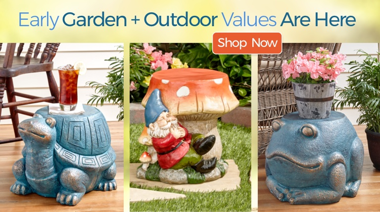 Early Garden and Outdoor Values Are Here Shop Now