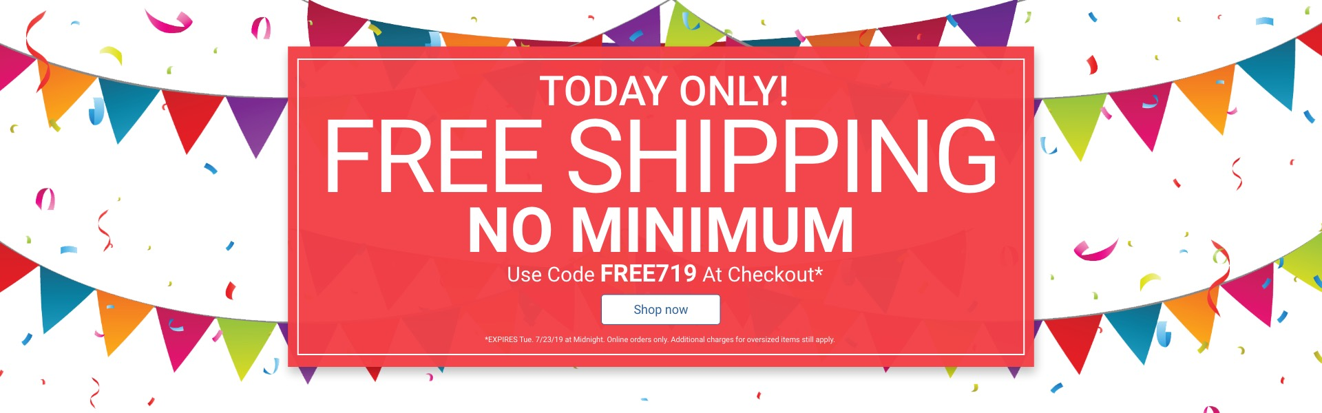 Today Only! Free Shipping No Minimum Use Code FREE719 At Checkout Shop Now