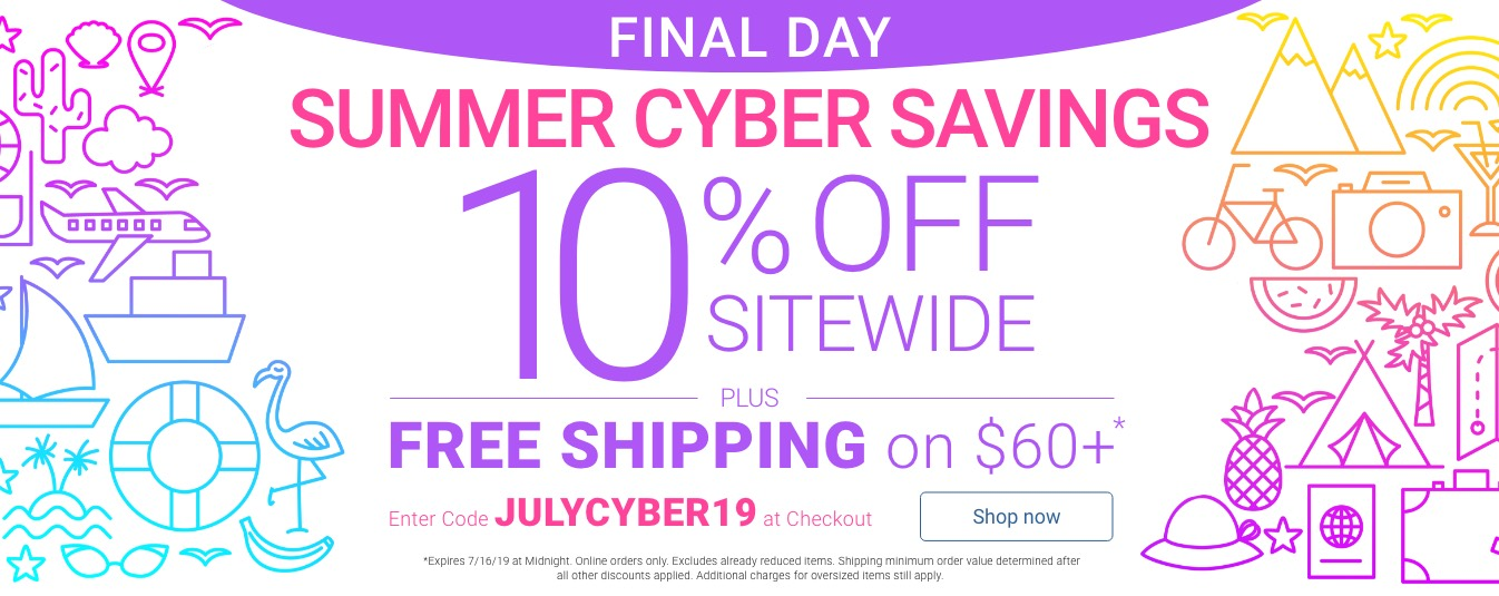Final Day! Summer Cyber Savings 10% Off Sitewide Plus Free Shipping on $60 Or More Shop Now