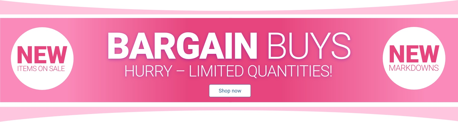 Bargain Buys Shop Now
