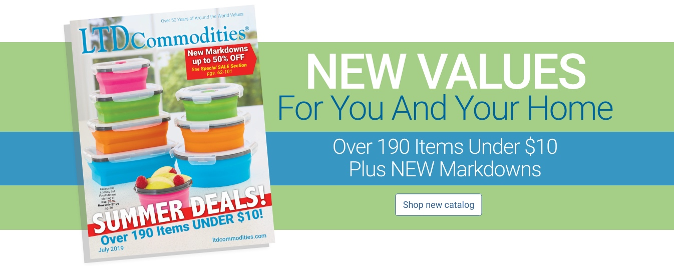 New Values For You And Your Home. Shop Our NEW Catalog Now.