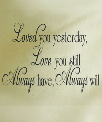 Loved You Yesterday Wall Quote