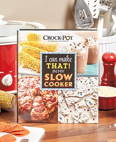 Crock-Pot® I Can Make That! Cookbook