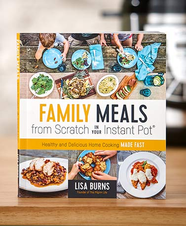 Family Meals in Your Instant Pot®