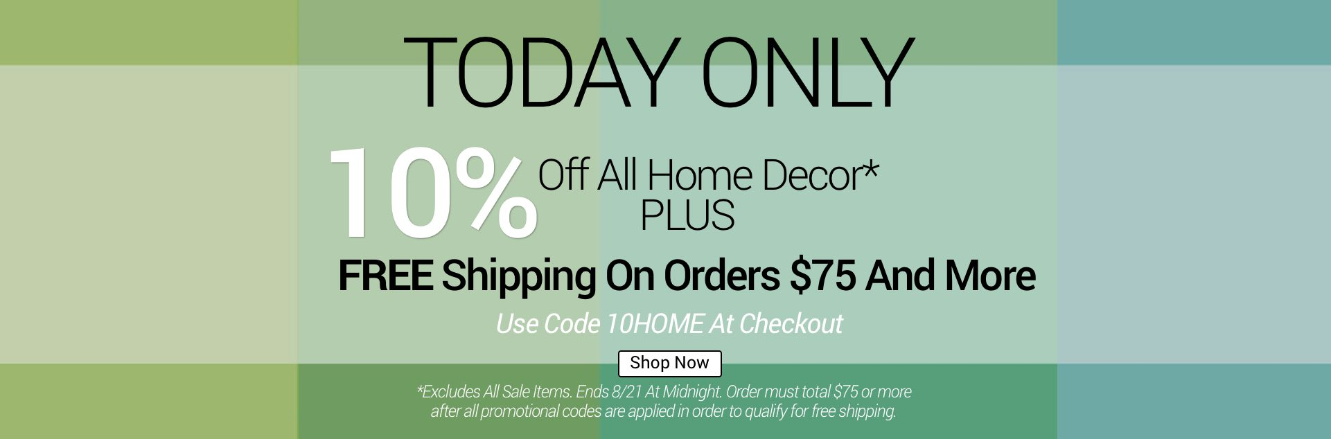 Today Only 10% Off All Home Decor Plus Free Shipping on $75+ Shop Now